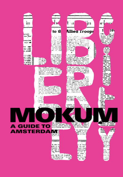 Mokum: A Guide to Amsterdam