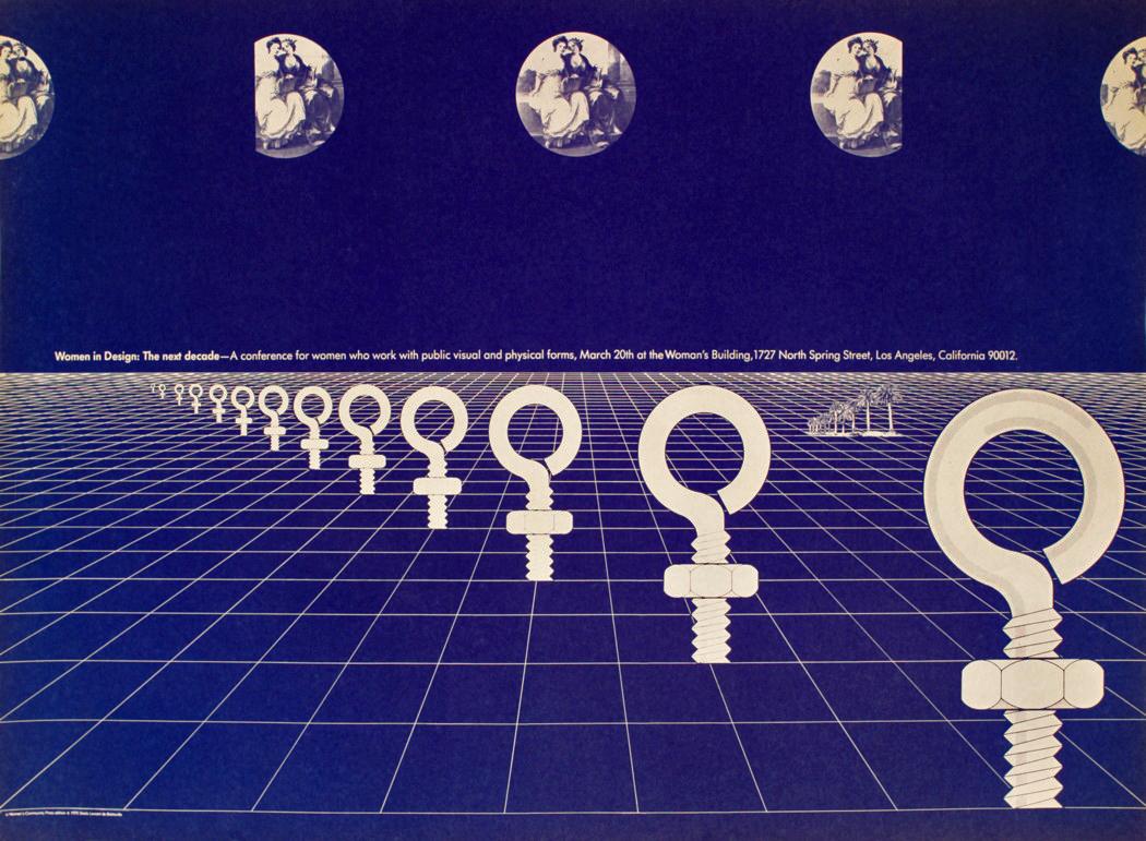 FEMINIST PEDAGOGIES: Sheila Levrant de Bretteville, Poster Design for 'Women in Design: The Next Decade', 1975. © Sheila Levrant de Bretteville. Courtesy of the Archives of American Art.
