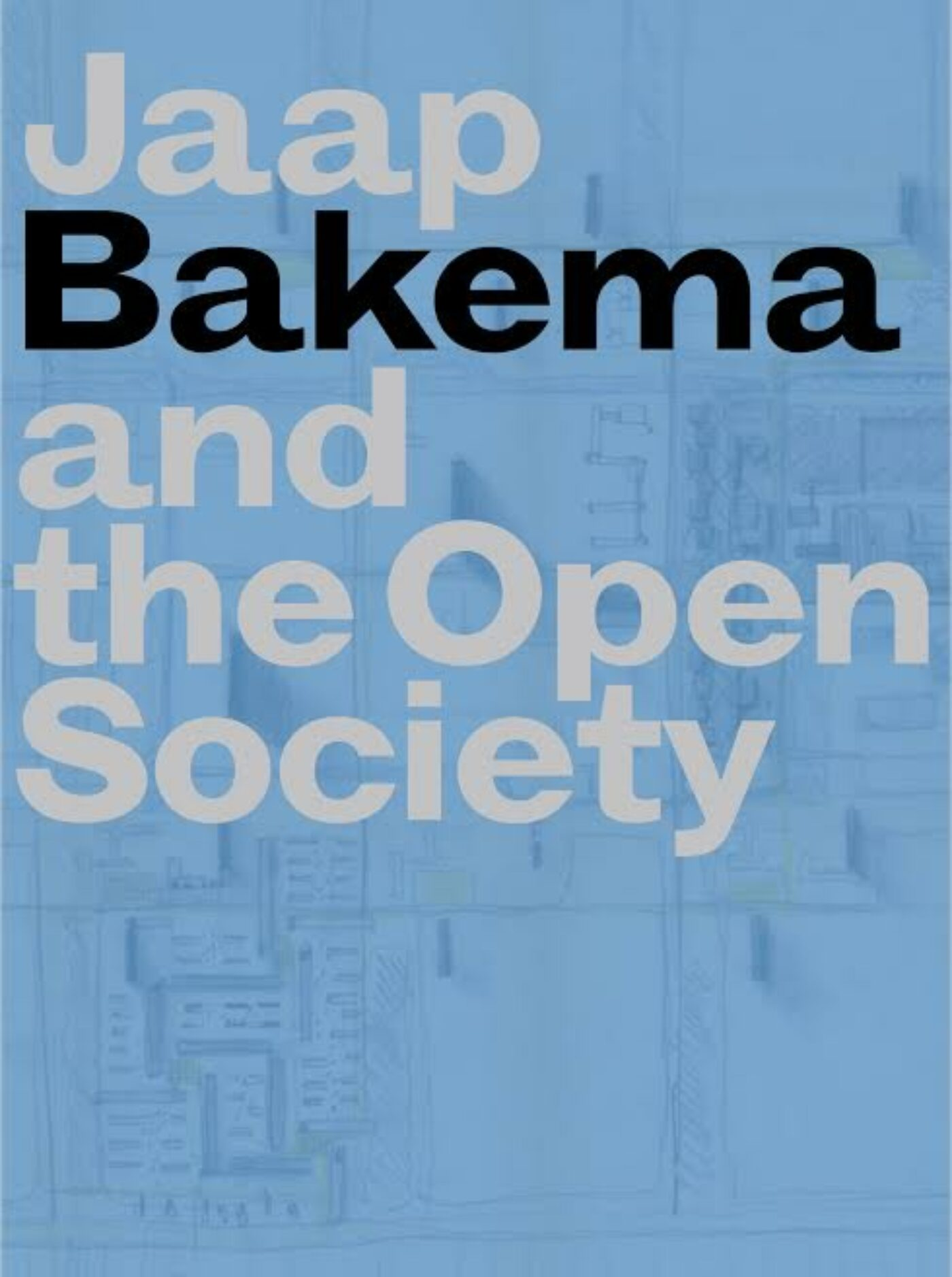 Jaap Bakema and the Open Society