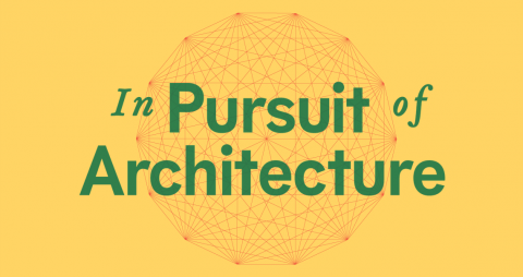 In Pursuit of Architecture